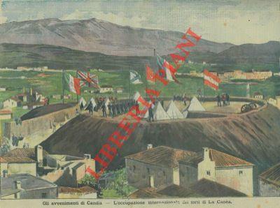 Gli avvenimenti di Candia. L'occupazione internazionale dei forti di La Canea.