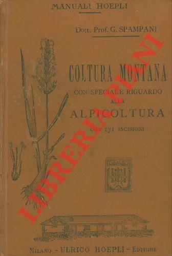 Coltura montana con speciale riguardo alla alpicoltura.