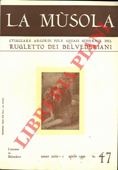 La Musola. Ctiàccare arcordi fole squasi schernie nel Rugletto dei Belvederiani.