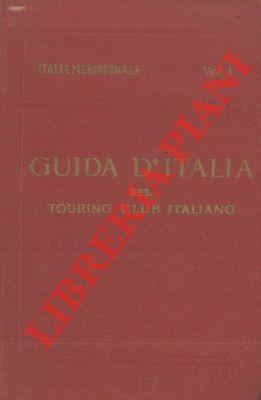 Italia meridionale. Primo volume. Abruzzo, Molise e Puglia.