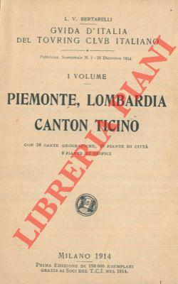 Piemonte, Lombardia, Canton Ticino. Volume I.