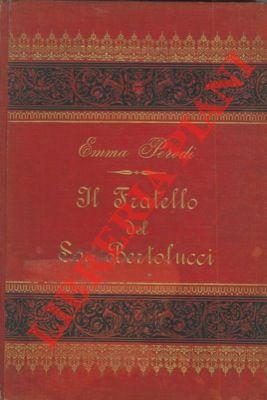 Il fratello del Sor Bertolucci. Dell'autore di Flick o tre mesi in un circo e della Perla ripescata. Traduzione di Emma Perodi.