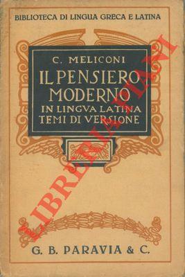 Il pensiero moderno in lingua latina. Temi di versione con regole ed osservazioni ad uso della scuola media superiore.