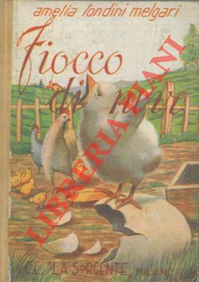 Fiocco di neve. Storia di un pulcino. Illustrato dal prof. A. Rossi.