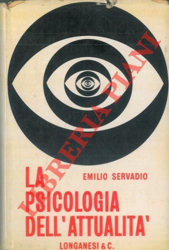 La psicologia dell'attualità. Pref. di G. Vigorelli.