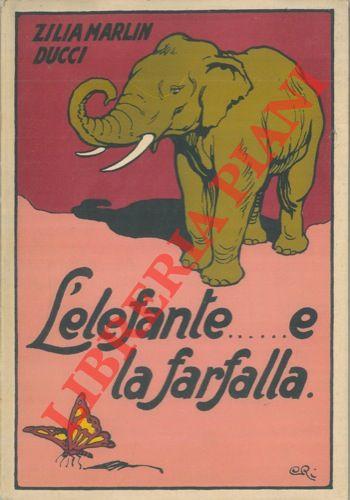 L'elefante....e la farfalla. Storielle di bestie quasi ragionevoli.