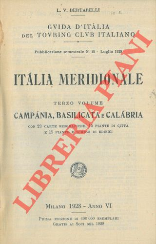 Italia meridionale. Terzo volume. Campania, Basilicata e Calabria.