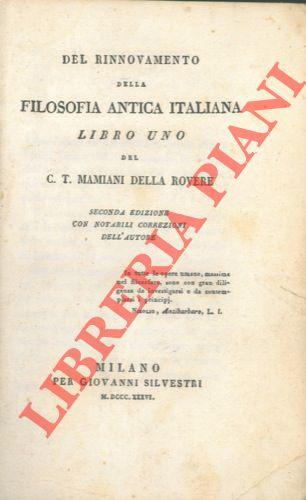Del rinnovamento della filosofia antica italiana. Libro uno. Seconda edizione con notabili correzioni dell'autore.