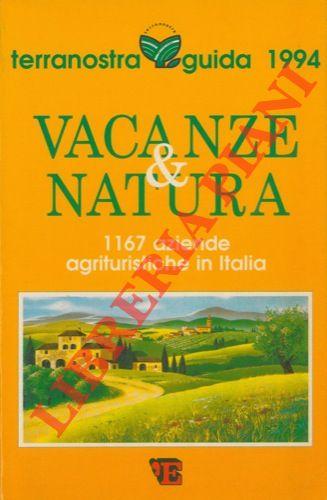 Terranostra. Guida 1994. Vacanze & Natura. 1167 aziende agrituristiche in Italia.