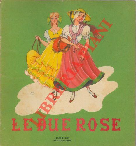 Le due rose.