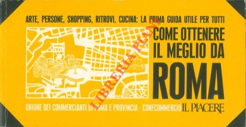 Come ottenere il meglio da Roma.