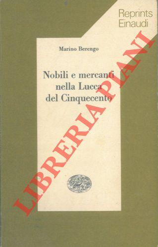 Nobili e mercanti nella Lucca del Cinquecento.