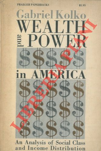 Wealth and Power in America. An Analysy of Social Class and Income Distribution.