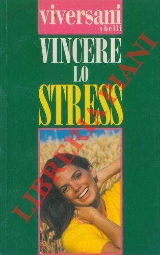 Vincere lo stress.