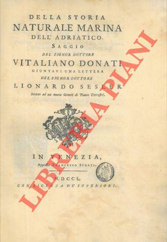 Della storia naturale marina dell'Adriatico. Saggio del signor dottore V.D. giuntavi una lettera del signor dottore Lionardo Sesler intorno ad un nuovo genere di Piante Terrestri.
