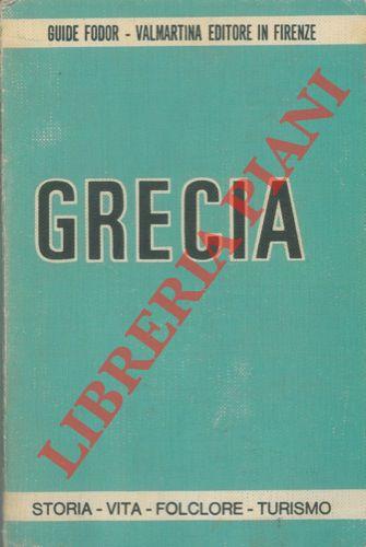 Grecia. Storia - vita - folclore - turismo.