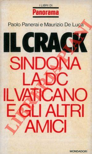 Il Crack. Sindona, la DC, il Vaticano e gli altri amici.