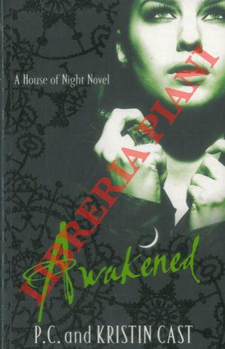 Awakened. Book One of the House of Night Series.