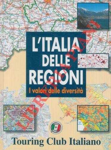 L'Italia delle regioni. I valori delle diversità.