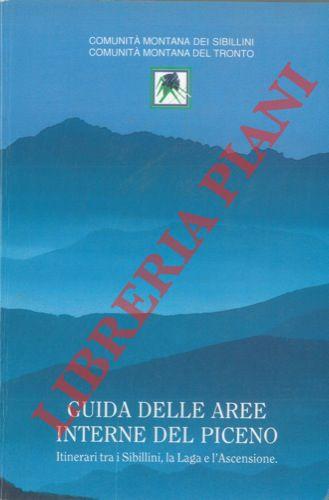 Guida delle aree interne del Piceno. Itinerari tra i Sibillini, la Laga e l'Ascensione.
