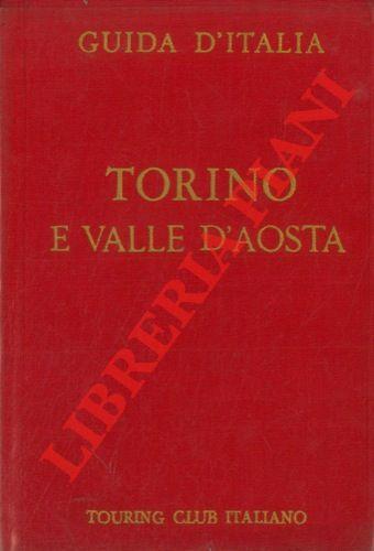Torino e Valle d'Aosta. Con 8 carte geografiche, 8 piante di città, 19 piante di edifici e 9 stemmi.