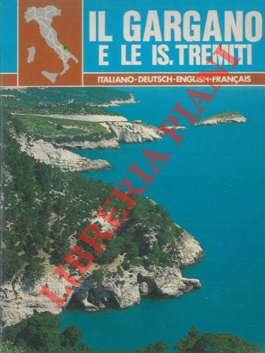 Il Gargano e le Is.Tremiti. English - Deutsch - Français - Italiano.