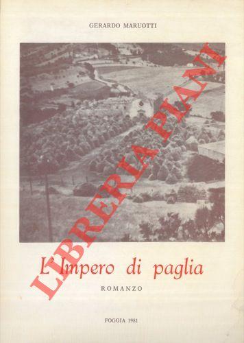 L'Impero di paglia. Romanzo. Presentazione di Giacinto di Stefano.