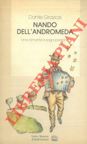 Nando dell'Andromeda. Una romantica saga padana.