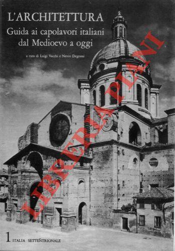 L'architettura. Guida ai capolavori italiani dal Medioevo a oggi. 1. Italia settentrionale. 2. Italia centrale. 3. Italia meridionale e isole.