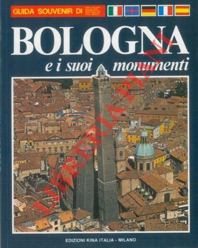 Bologna e i suoi monumenti. Guida illustrata di Bologna.