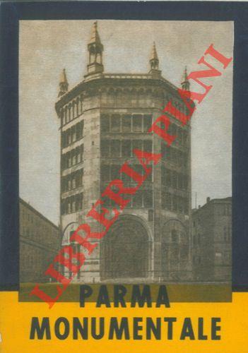 Parma monumentale illustrata. XVII Edizione aggiornata da Italo Dall'Aglio.