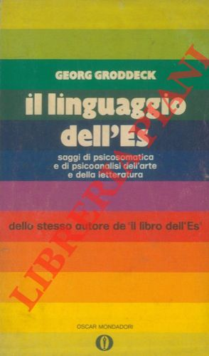 Il linguaggio dell'Es. Saggi di psicosomatica e di psicoanalisi dell'arte e della letteratura.
