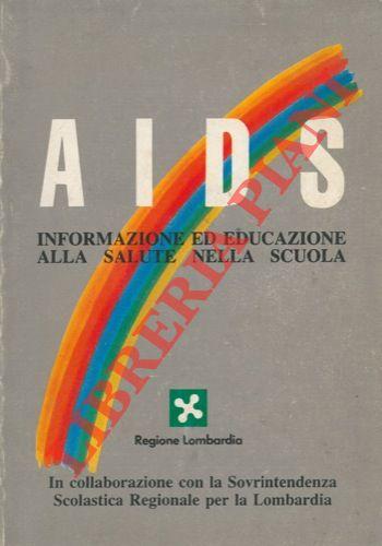 AIDS. Informazione ed educazione alla salute nella scuola.