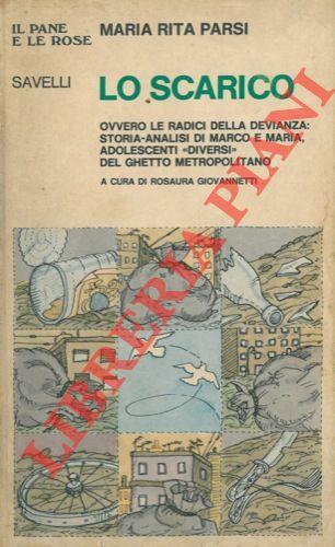 Lo scarico ovvero le radici della devianza : storia-analisi di Marco e Maria, adolescenti diversi del ghetto metropolitano.