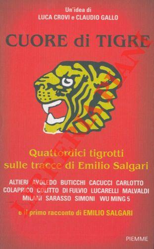 Cuore di tigre. Quattordici tigrotti sulle tracce di Emilio Salgari.