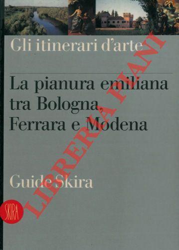 La pianura emiliana tra Bologna, Ferrara e Modena.