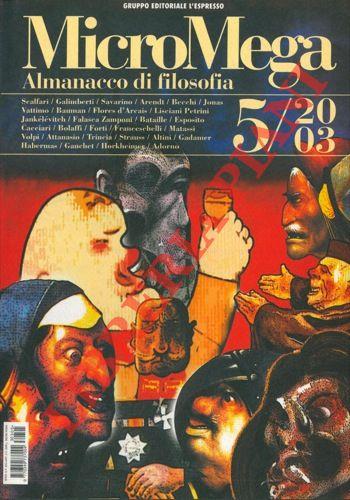 Almanacco di filosofia. MicroMega 2-2000 - 5-2001 -  5-2002 - 5-2003.