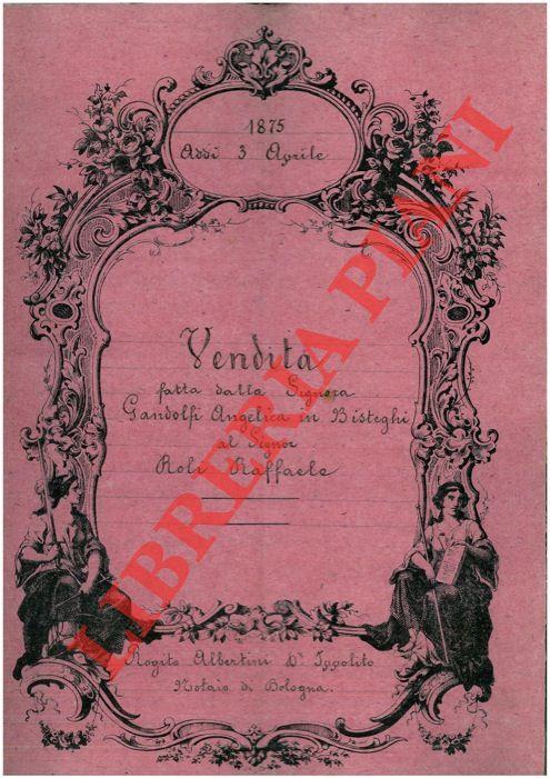Vendita di un appezzamento di terreno posto in frazione di Ozzano di Sotto, Parrocchia di S.Lazzaro nella Villa di Colunga, Comune di Ozzano