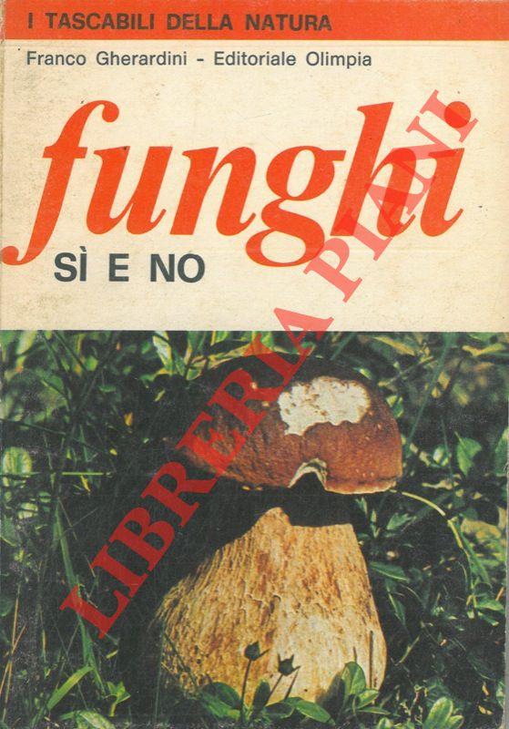 Funghi sì e no.