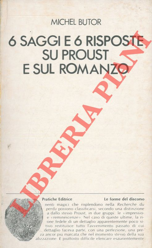6 saggi e 6 risposte su Proust e sul romanzo.