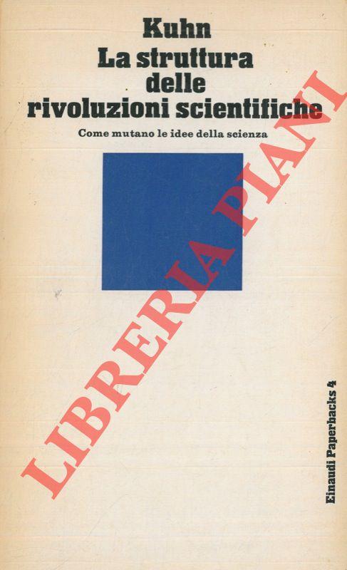 La struttura delle rivoluzioni scientifiche.