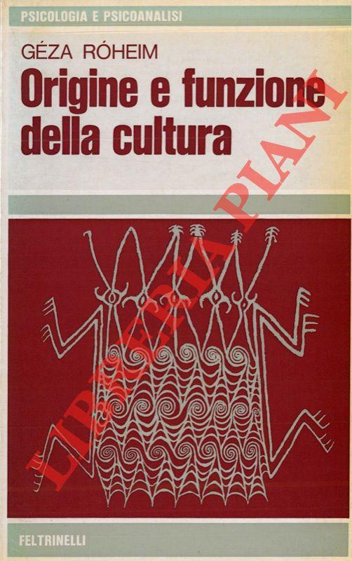 Origine e funzione della cultura.
