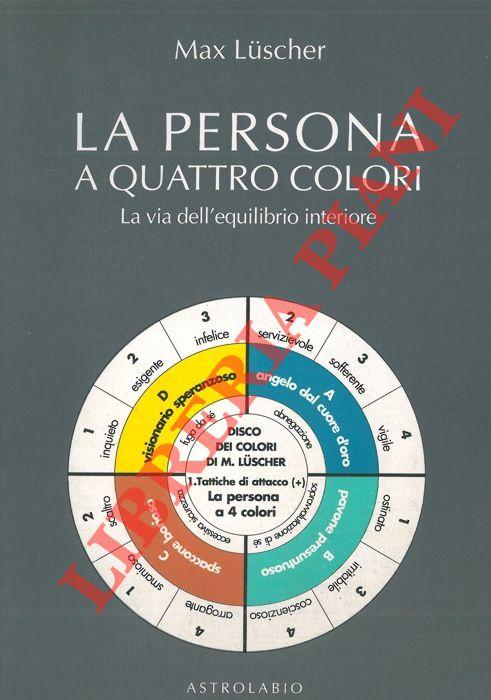 La persona a quattro colori. La via dell'equilibrio interiore.