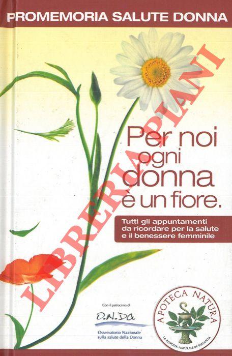 Promemoria Salute donna. Per noi ogni donna è un fiore.