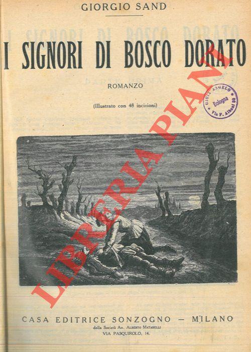 I signori di Bosco Dorato - Consuelo - La contessa di Rudolstadt .