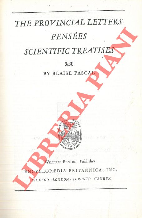The provincial letters - Pensées - Scientific treatises.