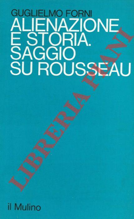 Alienazione e storia. Saggio su Rousseau.