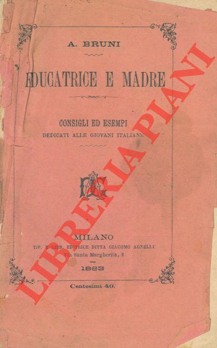 Educatrice e madre. Consigli ed esempi alle giovani italiane.