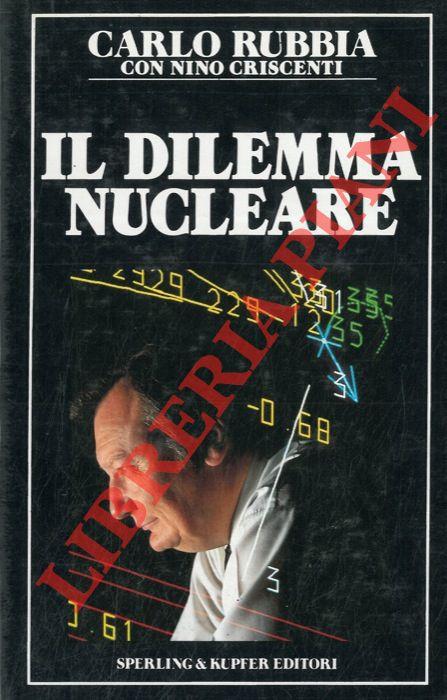 Il dilemma nucleare.