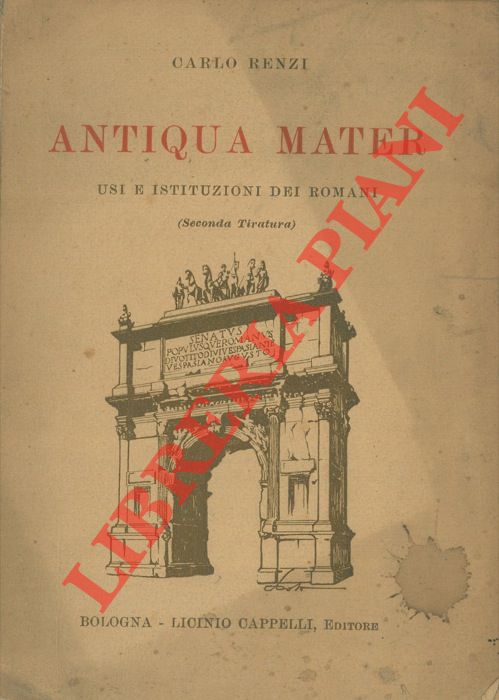 Antiqua mater. Usi e istituzioni dei romani.